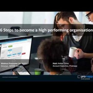 Promapp webinar: 6 Steps to become a high preforming organisation