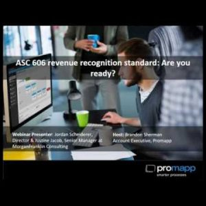 Promapp webinar: ASC 606 revenue recognition standard  Are you ready