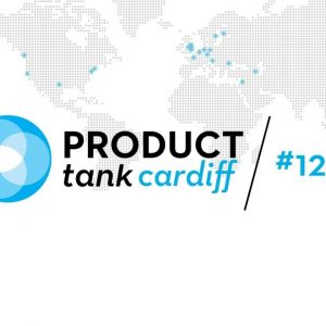 ProductTank Cardiff: Having An Explorer's Mindset & Lean Product Management