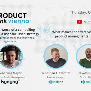 ProductTank Vienna: Creating a user-focussed strategy & effective prodmgmt