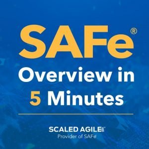 SAFe 5.0 Overview in Five Minutes