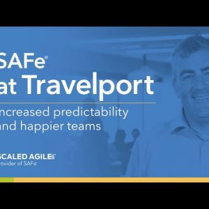 SAFe at Travelport: Increased Predictability and Happier Teams