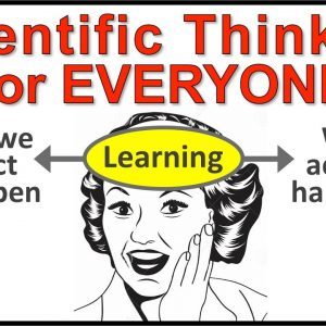 Scientific Thinking - a skill for everyone