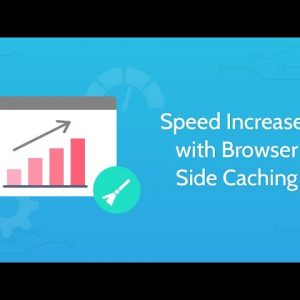 Speed Increases with Browser Side Caching