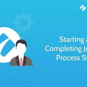 Starting and Completing Jobs with Process Street