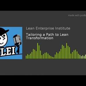 Tailoring a Path to Lean Transformation