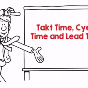 Takt Time, Cycle Time and Lead Time