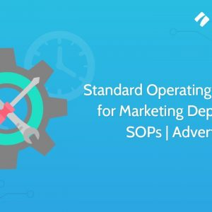 Standard Operating Procedures for Marketing Department | SOPs | Advertising