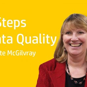 Ten Steps to Data Quality - Danette McGilvray 18-20 November 2020