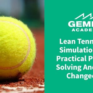 Lean Tennis Ball Simulation with Practical Problem Solving & Quick Changeover