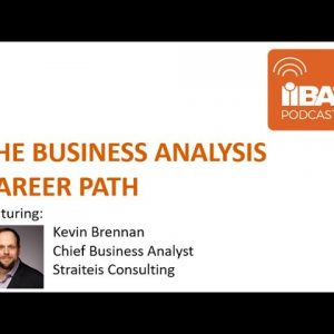 The Business Analysis Career Path by Kevin Brennan