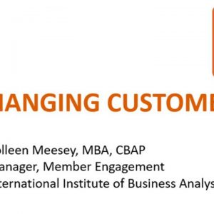 The Changing Customer: Why It's Critical to Business Success by IIBA
