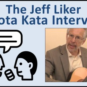 The Jeff Liker Toyota Kata Interview