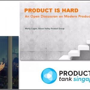 The Marty Cagan special - ProductTank #27 Singapore