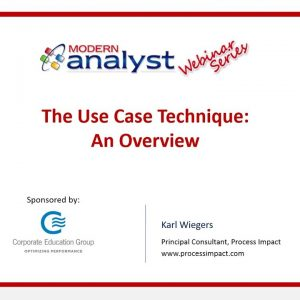 The Use Case Technique  - An Overview w/ Karl Wiegers