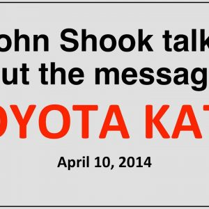 Toyota Kata Overview by John Shook