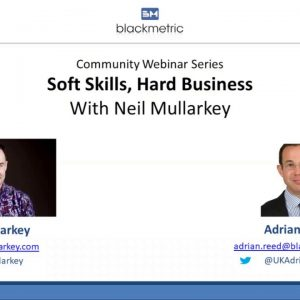 [Webinar] Soft Skills: Hard Business with Neil Mullarkey