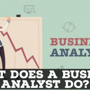 What Does A Business Analyst Do? SIMPLIFIED!