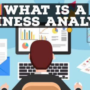 What Is A Business Analyst? SIMPLE EXPLANATION!