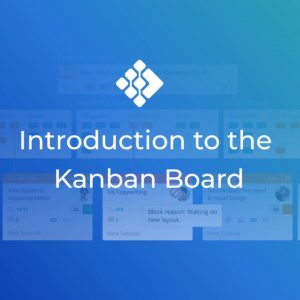 What Is a Kanban Board and How to Use It? | Kanbanize