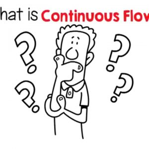 What is Continuous Flow