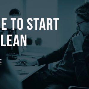 Where to Start with Lean