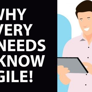 Why Every Business Analyst Must Know Agile!