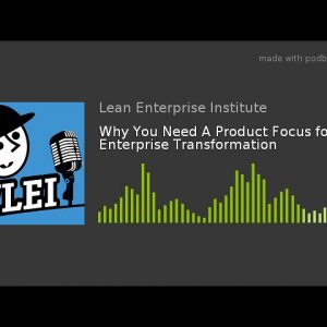 Why You Need A Product Focus for Enterprise Transformation