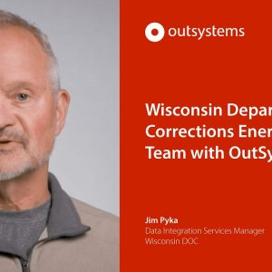 Wisconsin Department of Corrections Energizes its Team with OutSystems