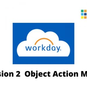 Workday Core HCM Session 2 Object Action Model