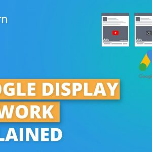 Google Display Network Explained | Google Ads Tutorial For Beginners | Google Ads 2020 | Simplilearn