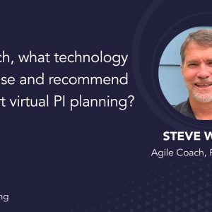 As a coach, what technology do you recommend to support virtual PI planning?