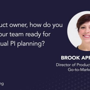 As a product owner, how do you get your team ready for virtual PI planning?