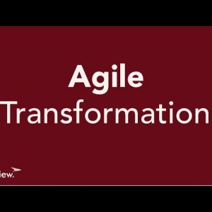 Agile Transformation and the Proven Benefits