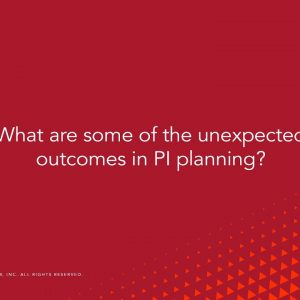 Question: What are some of the lessons learned and unexpected outcomes of PI Planning?