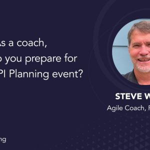 As a coach, how do you prepare for a virtual PI planning event?