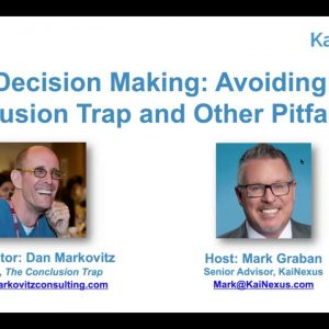 Better Decision Making: Avoiding the Conclusion Trap and Other Pitfalls