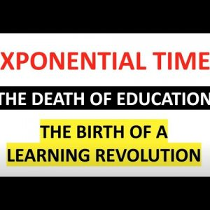 Death of Education the birth of the learning revolution - Futurefest