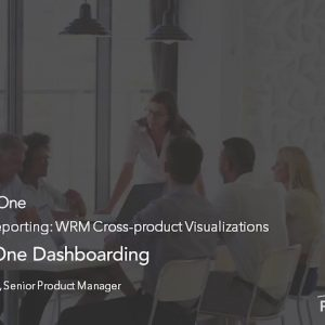 Planview Enterprise One r16 - WRM Cross product Visualizations Enterprise One Dashboarding