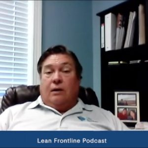 Lean Frontline Podcast Highlights: Rob Fisher on Changing the Paradigm of Leadership