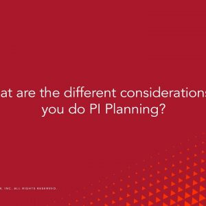 Question: What are some of the considerations at the start of PI planning?