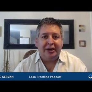 Lean Frontline Podcast Highlights: Pierre Servan on Driving An Effective Certification Program