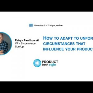 How to adapt to unforeseen circumstances that influence your product