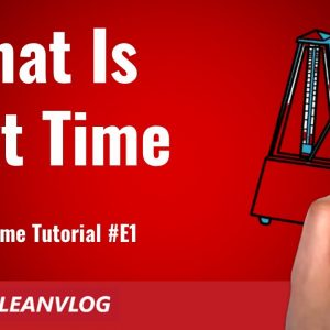 What Is Takt Time, How to Calculate, Why Is Important - Takt Time Tutorial  - Episode 1