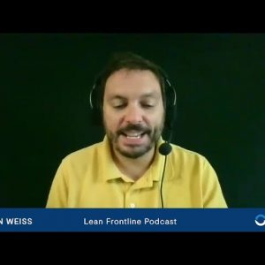 Lean Frontline Podcast Highlights: Ryan Weiss on Servant Leadership
