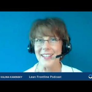 Lean Frontline Podcast Highlights: Cynthia Kalina-Kaminsky on the Importance of Strategic Planning