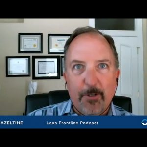Lean Frontline Podcast Highlights: Rich Hazeltine on Building a Resilient Company