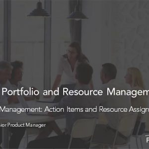 Planview Enterprise One r15 - Iterative Work Management Action Items and Resource Assignments
