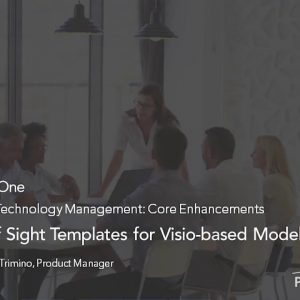 Planview Enterprise One r16 - New Line of Sight Templates for Visio based Modeling