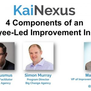 4 Components of an Employee-Led Lean Initiative: Big Change Agency Webinar